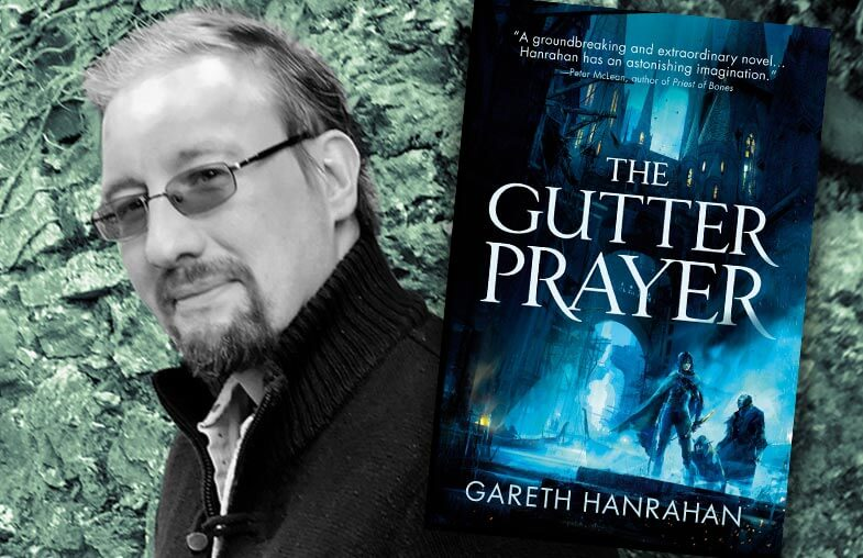 Gareth Hanrahan – Author of The Gutter Prayer