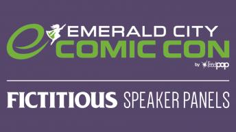 Emerald City Comic Con 2019 –Fictitious Speaker Panels