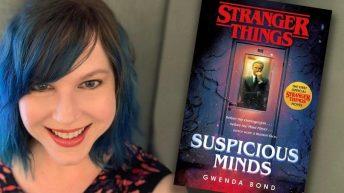 Gwenda Bond –Suspicious Minds, a Stranger Things tie-in novel