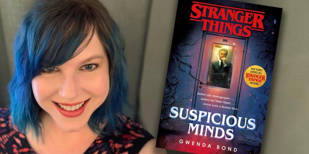 Gwenda Bond – Suspicious Minds, a Stranger Things tie-in novel