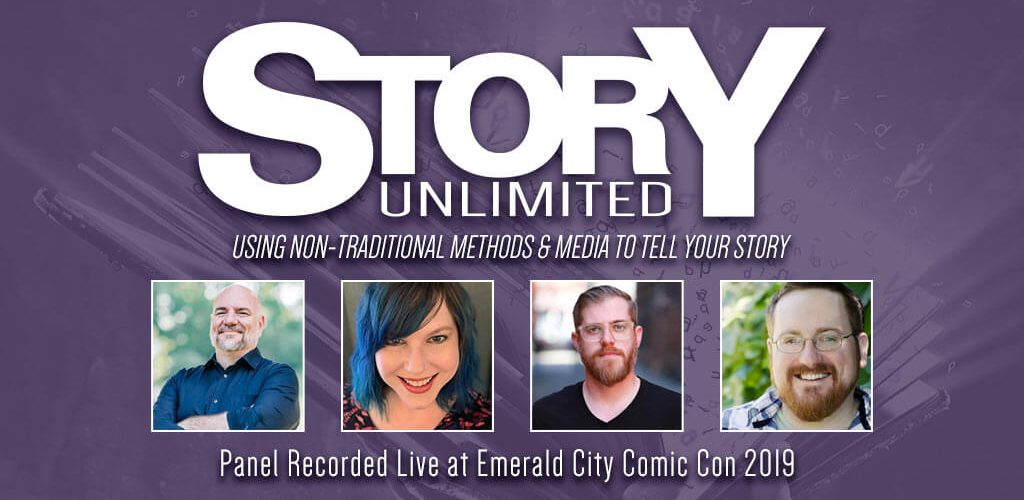 Story Unlimited: Using Non-Traditional Methods & Media to Tell Your Story
