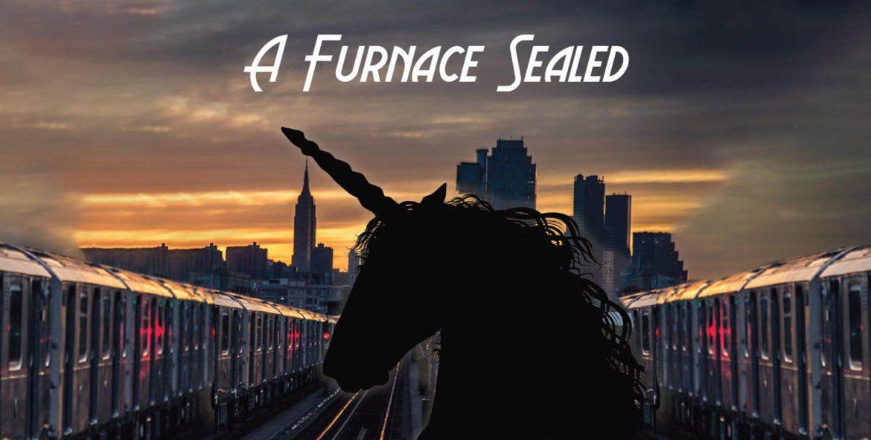 A Furnace Sealed