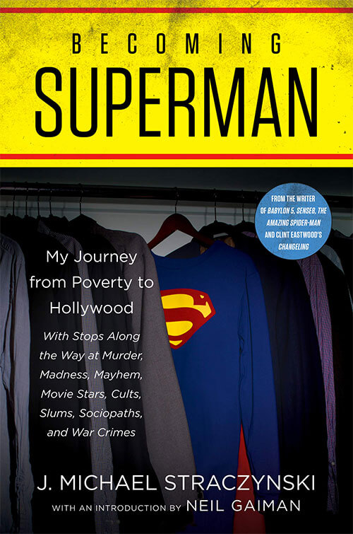Becoming Superman - J. Michael Straczynski