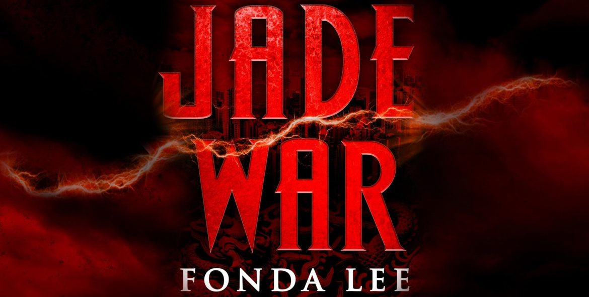 Fonda Lee - Jade War