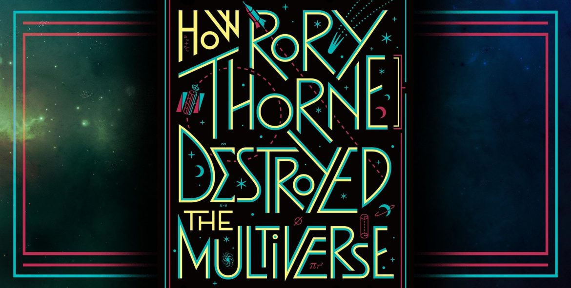 K. Eason –How Rory Thorne Destroyed the Multiverse