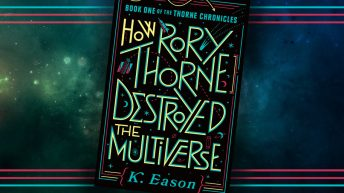 K. Eason – How Rory Thorne Destroyed the Multiverse