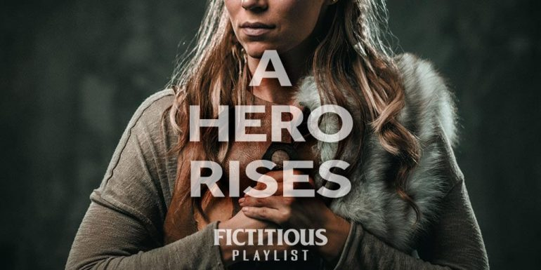 A Hero Rises — A Fictitious Writing Playlist