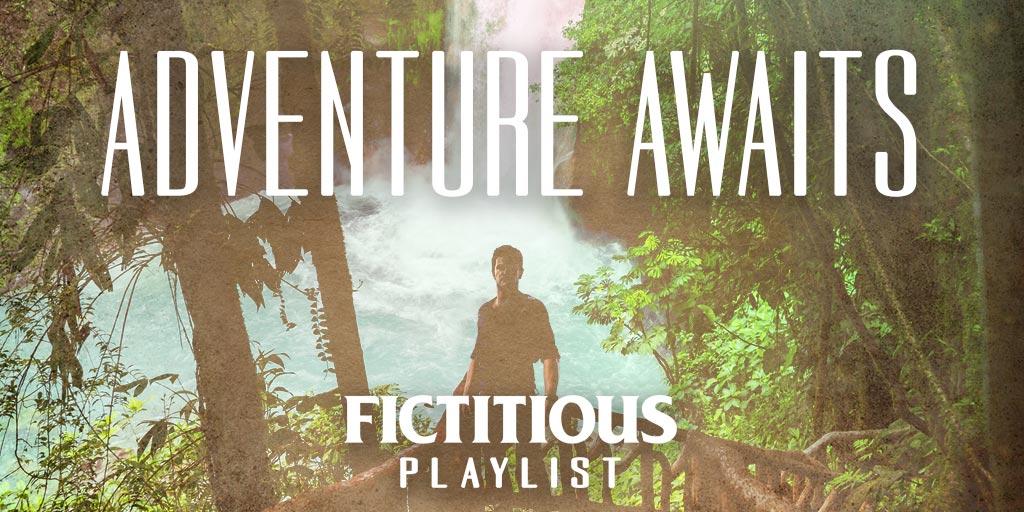 Adventure Awaits —a Fictitious Writer Playlist