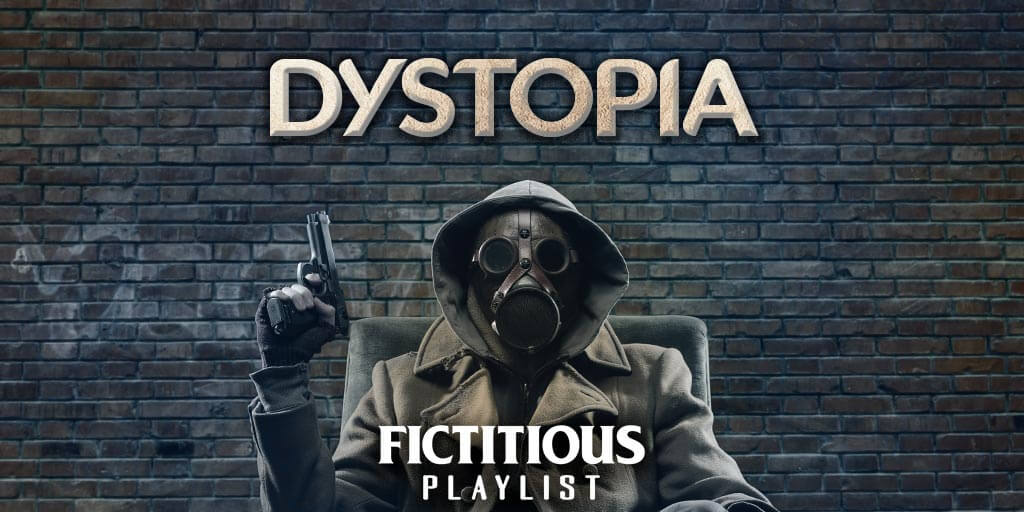 Dystopia — A Fictitious Writing Playlist