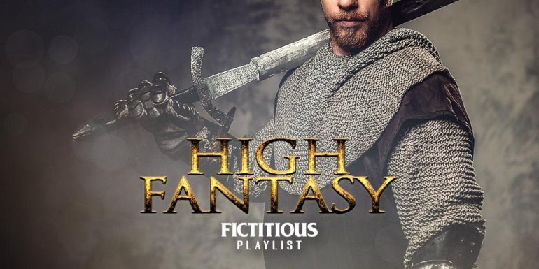 High Fantasy — A Fictitious Writing Playlist