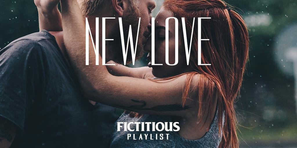 New Love — A Fictitious Writing Playlist