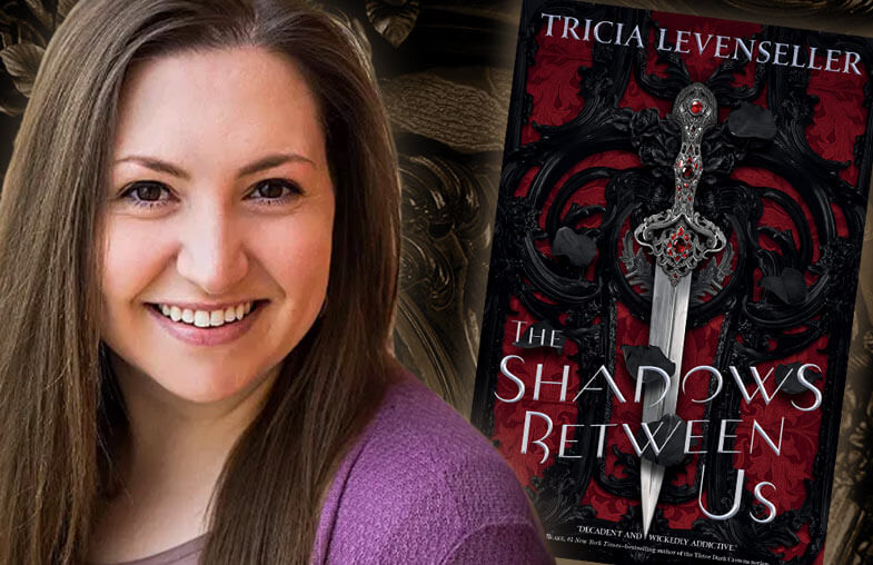 Tricia Levenseller, author of THE SHADOWS BETWEEN US