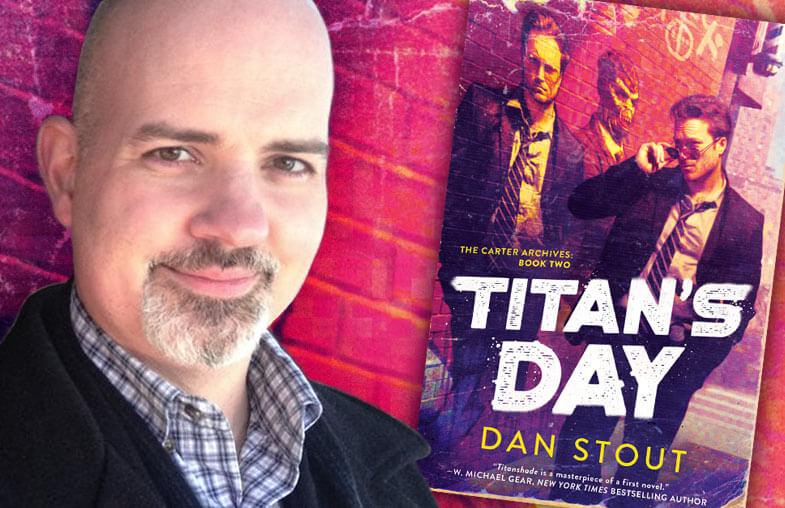 Dan Stout, author of TITAN'S DAY