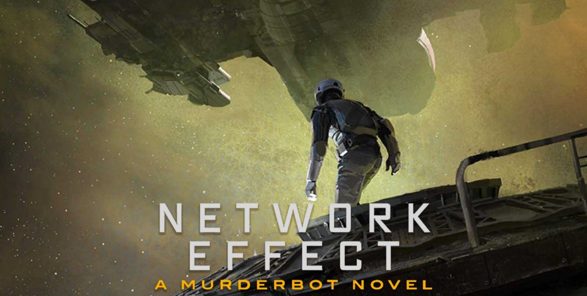 Network Effect (The MurderBot Diaries book 5) by Martha Wells