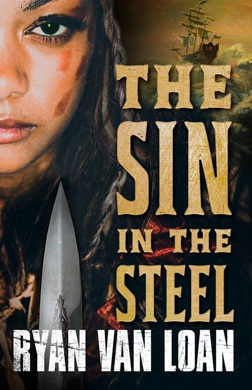 The Sin in the Steel — the debut fantasy novel from author Ryan Van Loan