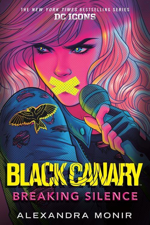 BLACK CANARY: BREAKING SILENCE (DC ICONS BOOK 5) by Alexandra Monir