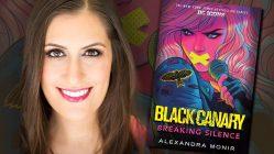 Alexandra Monir, BLACK CANARY: BREAKING SILENCE author