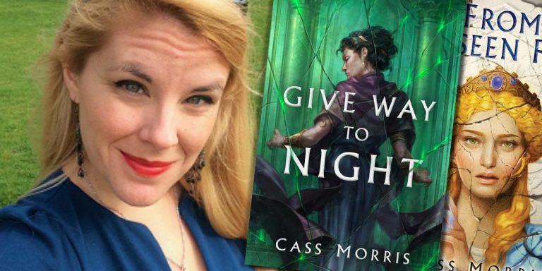 Cass Morris, author of GIVE WAY TO NIGHT and FROM UNSEEN FIRE