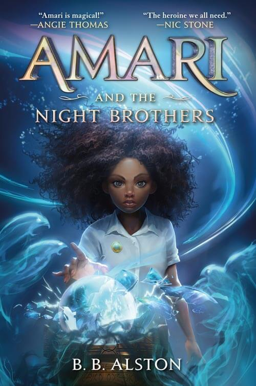 AMARI AND THE NIGHT BROTHERS, a middle grade fantasy novel by B.B. Alston (book cover)