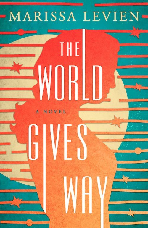 THE WORLD GIVES WAY by Marissa Levien (book cover)