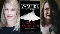 Genevieve Gornichec and Caitlin Starling, authors of VAMPIRE: THE MASQUERADE — WALK AMONG US; Fictitious author interview